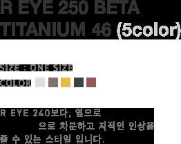 R EYE 250 BETA TITANIUM 46 (5color)