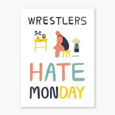Wrestlers Hate Monday Art poster