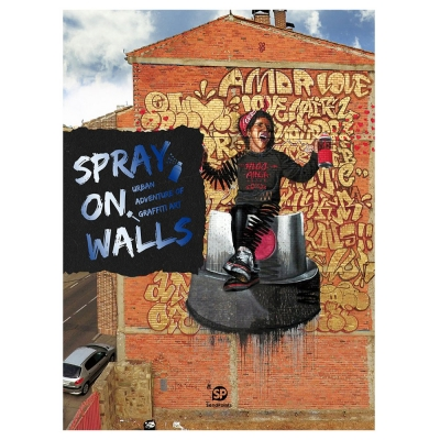 Spray on Walls : Urban Adventure of Graffiti Art