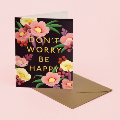 DON'T WORRY BE HAPPY BOUQUET CARD