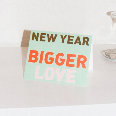 New year bigger love greeting card