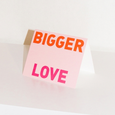 Bigger love greeting card