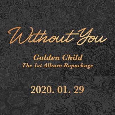 골든차일드 (Golden Child) 정규 1집 리패키지 [Without You]
