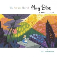 The Art and Flair of Mary Blair : An Appreciation