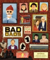 Wes Anderson Collection : Bad Dads : Art Inspired by the Films