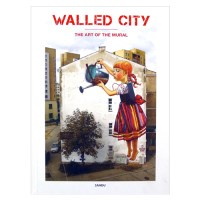 Walled City : the Art of Mural