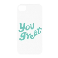YOU GREAT. PHONE CASE VER 1-09-4 (IPHONE 4, 4S)