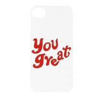 YOU GREAT. PHONE CASE VER 1-10-4 (IPHONE 4, 4S)